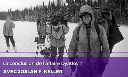 Emission Maybe Planet : La conclusion du l'affaire Dyatlov ? avec Joslan F KELLER